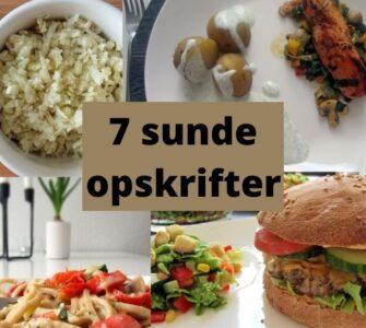 7 sunde opskrifter med hverdagsmad