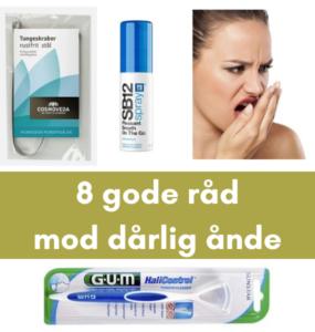 8 gode råd mod dårlig ånde - fjern din drageånde